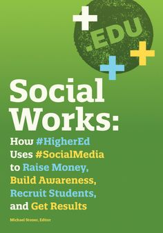 25 Case Studies That Prove Social Works For Higher Ed