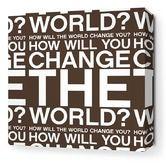 Found it at AllModern - Change the World in Chocolate