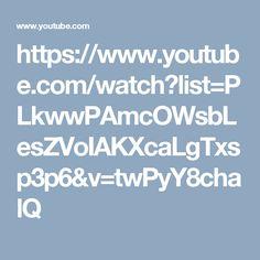 https://www.youtube.com/watch?list=PLkwwPAmcOWsbLesZVoIAKXcaLgTxsp3p6&v=twPyY8chalQ
