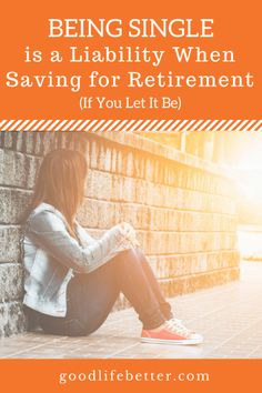 I had lots of excuses why being single made it hard to save for retirement. They weren& as valid as I thought. Make More Money, Ways To Save Money, Money Saving Tips, Managing Money, Money Tips, Saving For Retirement, Early Retirement, Student Loan Debt, Financial Success