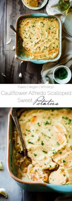 Cauliflower Alfredo Vegan Scalloped Sweet Potatoes - This Compliant Side Dish Is So Creamy You'll Never Know They're Under 200 Calories, Paleo Friendly And Have Hidden Veggies Perfect For Thanksgiving Foodfaithfit Easy Whole 30 Recipes, Best Paleo Recipes, Whole30 Dinner Recipes, Paleo Dinner, Easy Healthy Recipes, Veggie Recipes, Real Food Recipes, Vegetarian Recipes, Cooking Recipes