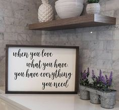 When You Love What You Have You Have Everything You Need Sign Wood Signs Farmhouse Signs Farmhouse Decor Signs For Home Living Room Art Home Decor Signs, Cheap Home Decor, Diy Home Decor, Decor Crafts, Wood Crafts, Wood Signs Sayings, Sign Quotes, Wall Sayings, Beach Sayings