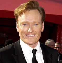 Conan. He is one of the funniest people EVER.