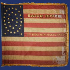 Wisconsin Infantry Regiment, National Color Killed or Died of Wounds: *Note: this regiment was reorganized as a Cavalry regiment in September Civil War Flags, Louisiana History, Union Flags, Civil Wars, Star Spangled Banner, War Image, Confederate Flag, Flag Colors, American Civil War