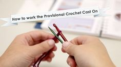 How to work the Provisional Crochet Cast On - video. Use scrap yarn for your cast-on edge and then remove it when you need to pick up the stitches and work them later.
