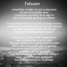 Fatsoen – Vera schrijft puur Dutch Words, Dutch Quotes, Sad Quotes, Tattoo, Tips, Pictures, Photos, Advice, Tattoos