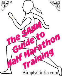 The Stay-at-home Mom Guide to Half Marathon Training ~ SimplyCintia.com