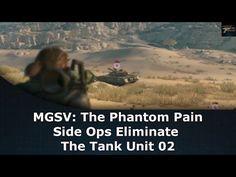 MGSV: The Phantom Pain Side Ops Eliminate The Tank Unit 02 - YouTube