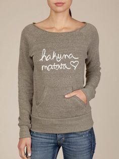 So adorable.  Hakuna Matata Organic Fleece Cut Neck Womens Sweatshirt by ShopRIC, $46.00