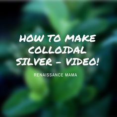 How to make colloidal silver!
