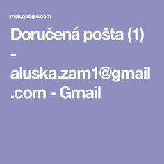 Doručená pošta (1) - aluska.zam1@gmail.com - Gmail