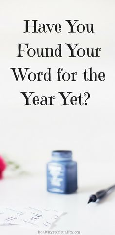 Have You Found Your Word of the Year Yet? http://healthyspirituality.org/word-of-the-year/