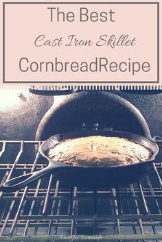 The Best Cast Iron Skillet Cornbread Recipe
