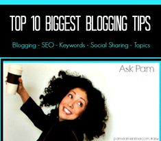 Top 10 Biggest Blogging Tips by @PamelaMKramer