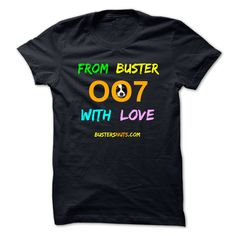 FROM BUSTER WITH LOVE - Another great eye-catching design from the guys at BustersNuts. From Buster, with love xx (Dog Tshirts)