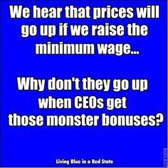 this happens all the time, when they raise the minimum wage, the truth is you are worst of,  and why doesn't it go up when   the Politicians and CEO's get their big fat bonuses
