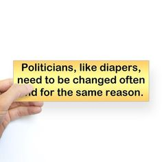 Politicians & Diapers Bumper Sticker on CafePress.com