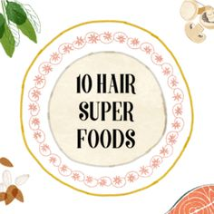 10 superfoods for your hair