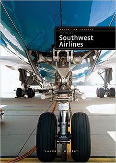 Southwest Airlines (Built for Success): Laura K. Murray: 9781628321609: Amazon.com: Books