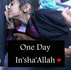 One day inshaAllah ya allaha ye inshallaha ameen ma badl jaye aur maie udhar chala jaooo Imam Ali Quotes, Allah Quotes, Muslim Quotes, Quran Quotes, Islamic Images, Islamic Messages, Islamic Pictures, Beautiful Islamic Quotes, Islamic Inspirational Quotes