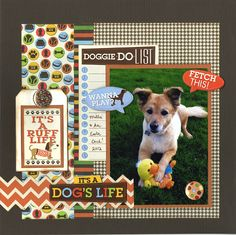 It's A Dog's Life - Scapbook pet   layout.....*** this isn't my layout, pinning it for inspiration!
