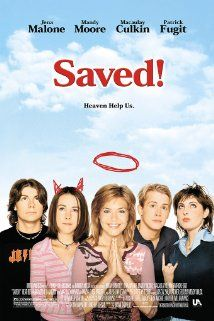 Saved! When a girl attending a Christian high school becomes pregnant, she finds herself ostracized and demonized, as all of her former friends turn on her.    Study Guide, pg 25: http://middleschoolreteam.wikispaces.com/file/view/Popcorn+Theology.pdf  Discussion Guide: http://www.damaris.org/content/content.php?type=1=258