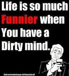 Dirty minds!