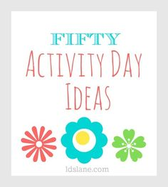 50 LDS Activity Day Ideas at ldslane.com