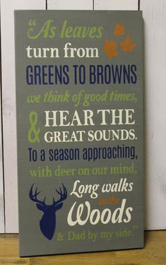 As Leaves turn from greens to Brown/Hunting Season/Sign/Child Sign/U Pick Colors/Boys Room/Father's Day Gift/Hunting Decor/Wood Sign