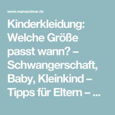 Kinderkleidung: Welche Größe passt wann? – Schwangerschaft, Baby, Kleinkind – Tipps für Eltern – Mamaclever.de