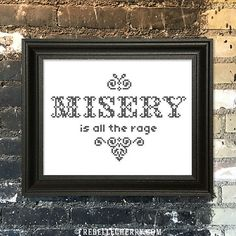 Misery is all the rage Cross-stitch Pattern by RebelleCherry