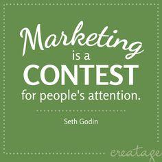 Marketing is een wedstrijd voor mensen hun aandacht, hoe meer aandacht, hoe meer je verkoopt