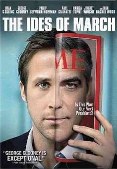 "The Ides of March--During the frantic last days before a heavily contested Ohio presidential primary, an up-and-coming campaign press secretary finds himself involved in a political scandal that threatens to upend his candidate's shot at the presidency.""  Reviews:"