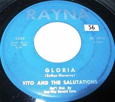 """1962 45 Rpm Vito & The Salutations """"GLORIA"""" / """"LET'S UNTWIST THE TWIST"""" On Rayna 5009. Great Cover Version Of The Cadilacs Gloria. Strong Vocals by Vito Balsamo"""