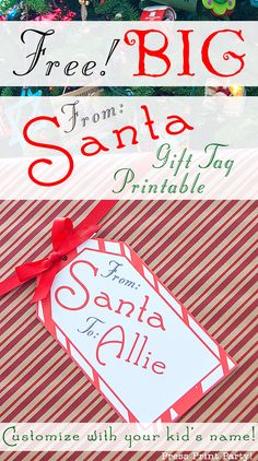 "Free gift tag printable ""From Santa"" BIG Tag - Customize with your Child's Name. By Press Print Party!"