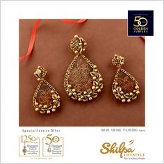 Shilpa Lifestyle celebrates the GOLDEN JUBILEE 50 YEARS of integrity and trust. Avail of our Special Festive Offer Discount till Diwali on our both showroom Palace Road & Akshar Marg! Gold Bangles Design, Gold Earrings Designs, Gold Jewellery Design, Gold Jewelry Simple, Stylish Jewelry, Antique Earrings, Jewelry Patterns, Diamond Jewelry, Integrity