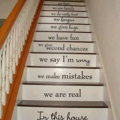 Family quote for steps instead of a wall...what a cool idea