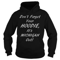 Don't Forget Your HOODIE Michigan white letters T-Shirts, Hoodies. BUY IT NOW ==► https://www.sunfrog.com/Outdoor/Dont-Forget-Your-HOODIE--Michigan-white-letters-Black-Hoodie.html?id=41382
