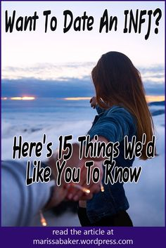 Want To Date An INFJ? Here's 15 Things We'd Like You To Know | marissabaker.wordpress.com