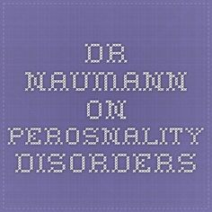 Dr. Naumann on perosnality disorders