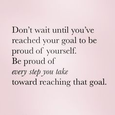 Goals are great, but practice feeling proud of yourself every step of the way. #wellness #selfcare #goals www.selfcaresavvy.co