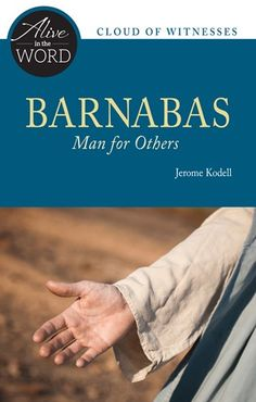 Barnabus, Man for Others - Explore three fascinating passages from the Acts of the Apostles with Jerome Kodell, OSB, one of the most insightful Catholic voices on Scripture today.