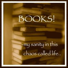Books - my sanity in this chaos called life ...