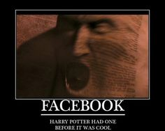 Facebook: Harry Potter had one before it was cool.