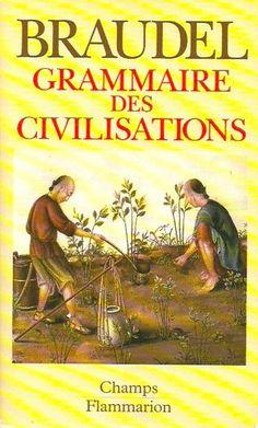 BRAUDEL, FERNAND. Grammaire des civilisations