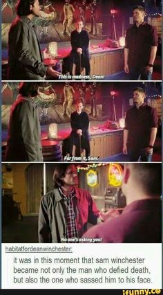 Habttatfordeanwinchester: It was m this moment that sam Winchester became not only the man who defied death. but also the one who sassed him to his face - iFunny :) Winchester Boys, Winchester Brothers, Dean Winchester Quotes, Destiel, Supernatural Quotes, Sherlock Quotes, Sherlock John, Sherlock Holmes, Supernatural