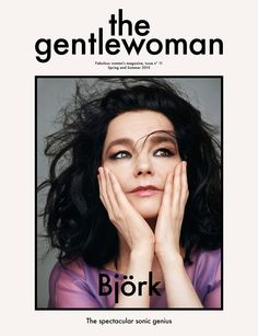 The Gentlewoman magazine unveiled the cover of its new issue for Spring and Summer 2015 today, starring the iconic, multi-talented artist Björk Guðmundsdót