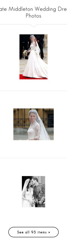 """Kate Middleton Wedding Dress Photos"" by tabithasue ❤ liked on Polyvore featuring pictures, royal wedding, kate middleton, people, photos, pics, wedding dress, decoração de interior, pano de fundo and wedding"