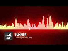 Calvin Harris - Summer (Jason Edward Remix) - YouTube