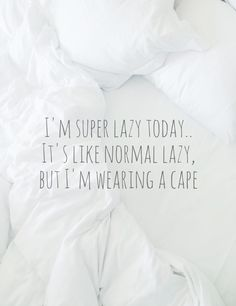 Lazy mornings are best kinds of mornings and there is nothing better than having a sound sleep with no tension whatsoever. These quotes are for lazy morning lovers. Here are 26 Lazy Morning Quotes Lazy Sunday Quotes, Lazy Quotes, Good Morning Quotes, Quotes To Live By, Famous Inspirational Quotes, Great Quotes, Word Crush, White Background Quotes, Lazy Morning